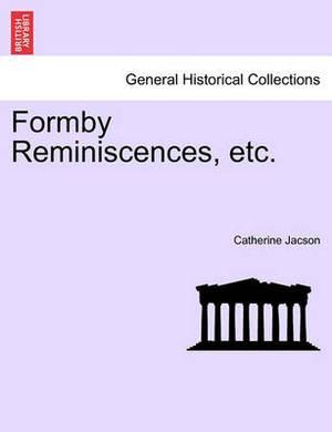 Formby Reminiscences, Etc.