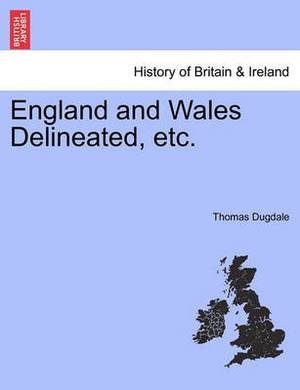 England and Wales Delineated, Etc.