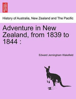 Adventure in New Zealand, from 1839 to 1844