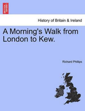 A Morning's Walk from London to Kew.