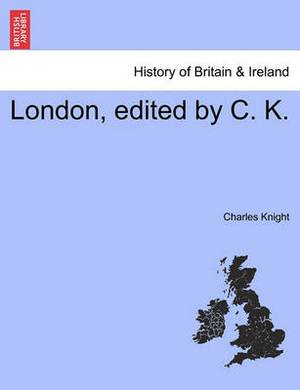 London, Edited by C. K. Vol. III.