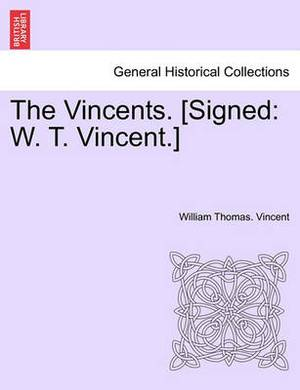 The Vincents. [Signed: W. T. Vincent.]