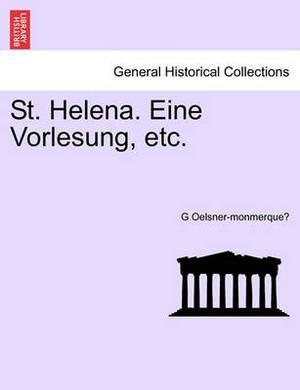 St. Helena. Eine Vorlesung, Etc.