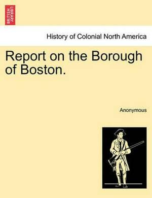 Report on the Borough of Boston.