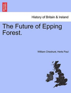 The Future of Epping Forest.