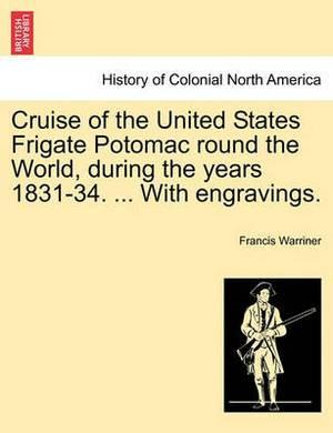 Cruise of the United States Frigate Potomac Round the World, During the Years 1831-34. ... with Engravings.