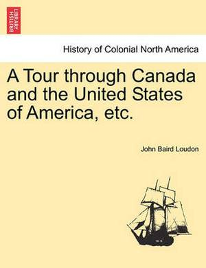 A Tour Through Canada and the United States of America, Etc.
