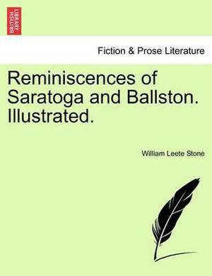 Reminiscences of Saratoga and Ballston. Illustrated.