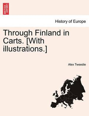 Through Finland in Carts. [With Illustrations.]