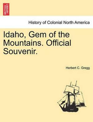 Idaho, Gem of the Mountains. Official Souvenir.