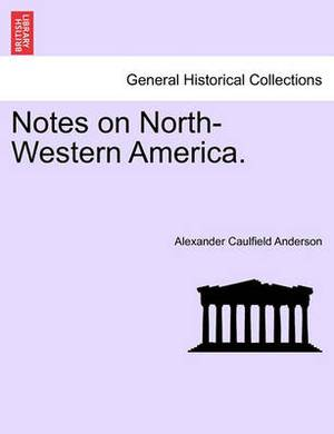 Notes on North-Western America.