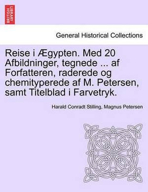 Reise I Gypten. Med 20 Afbildninger, Tegnede ... AF Forfatteren, Raderede Og Chemityperede AF M. Petersen, Samt Titelblad I Farvetryk.