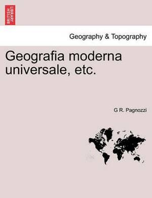 Geografia Moderna Universale, Etc.