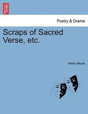 Scraps of Sacred Verse, Etc.