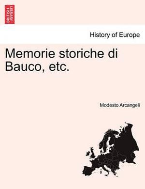 Memorie Storiche Di Bauco, Etc.
