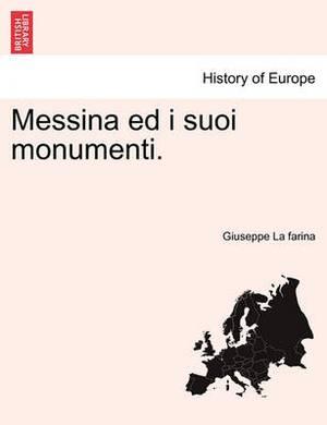 Messina Ed I Suoi Monumenti.