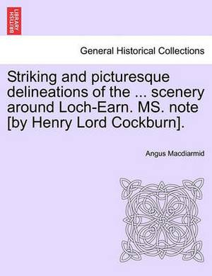Striking and Picturesque Delineations of the ... Scenery Around Loch-Earn. Ms. Note [By Henry Lord Cockburn].