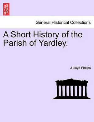 A Short History of the Parish of Yardley.