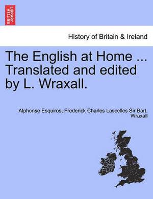 The English at Home ... Translated and Edited by L. Wraxall.