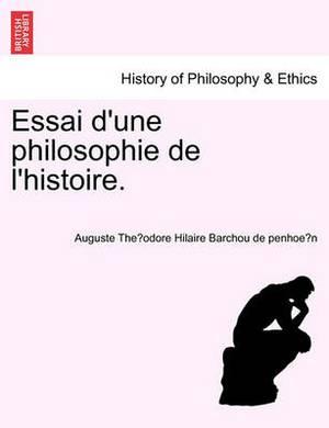 Essai D'Une Philosophie de L'Histoire.