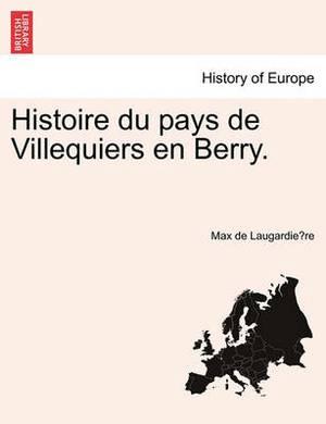 Histoire Du Pays de Villequiers En Berry.