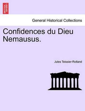 Confidences Du Dieu Nemausus.