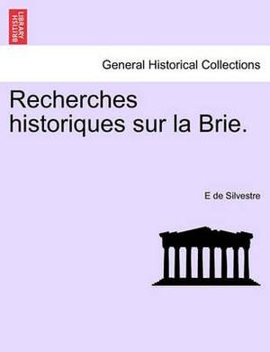 Recherches Historiques Sur La Brie.