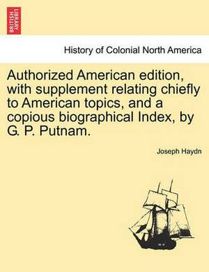 Authorized American Edition, with Supplement Relating Chiefly to American Topics, and a Copious Biographical Index, by G. P. Putnam.