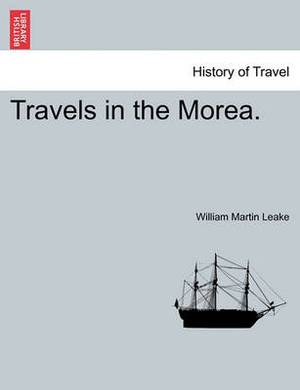 Travels in the Morea.