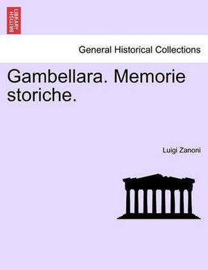 Gambellara. Memorie Storiche.Volume Secondo