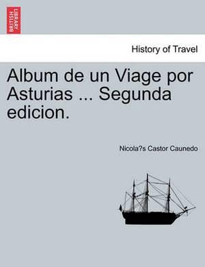 Album de Un Viage Por Asturias ... Segunda Edicion.