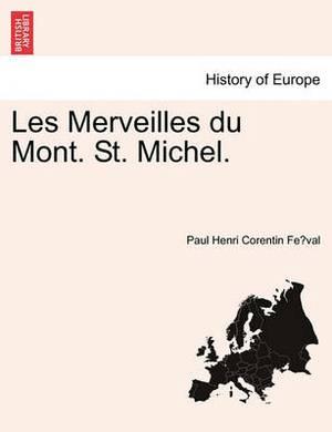 Les Merveilles Du Mont. St. Michel.