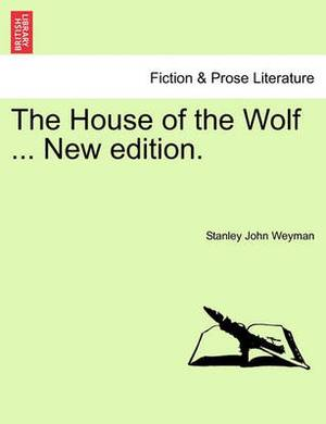 The House of the Wolf ... New Edition.