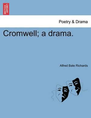 Cromwell; A Drama.