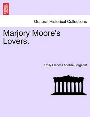 Marjory Moore's Lovers.