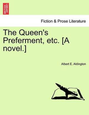 The Queen's Preferment, Etc. [A Novel.]
