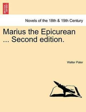 Marius the Epicurean ... Second Edition.