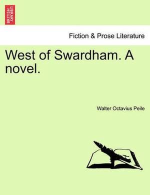 West of Swardham. a Novel.