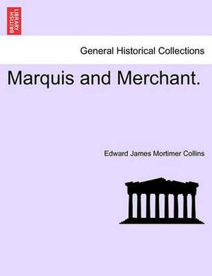 Marquis and Merchant.