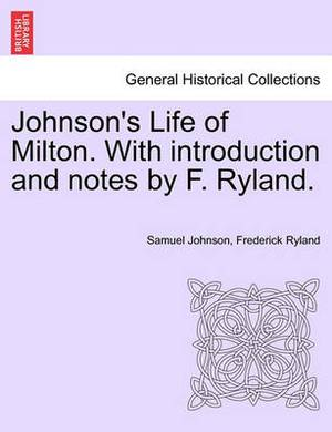 Johnson's Life of Milton. with Introduction and Notes by F. Ryland.
