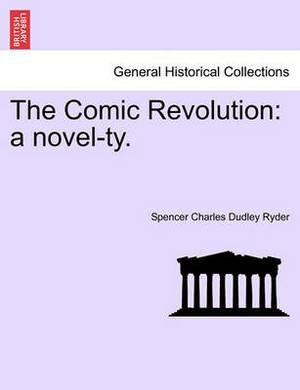 The Comic Revolution: A Novel-Ty.