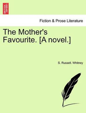 The Mother's Favourite. [A Novel.]