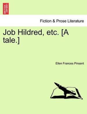 Job Hildred, Etc. [A Tale.]