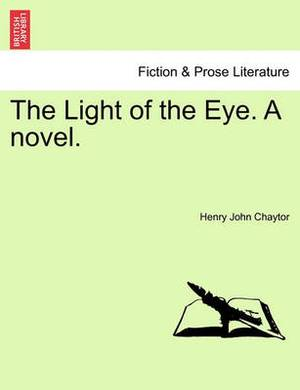 The Light of the Eye. a Novel.