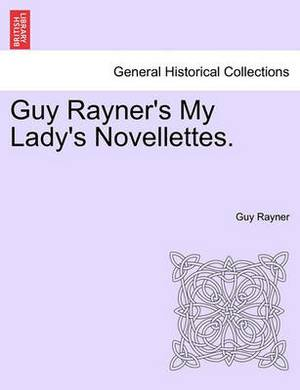 Guy Rayner's My Lady's Novellettes.