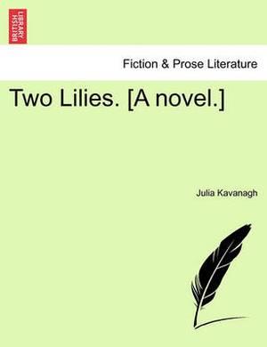 Two Lilies. [A Novel.] Vol. II.