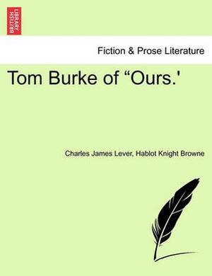 Tom Burke of  Ours.'