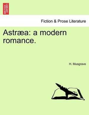 Astr a: A Modern Romance.