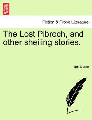 The Lost Pibroch, and Other Sheiling Stories.