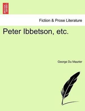 Peter Ibbetson, Etc.